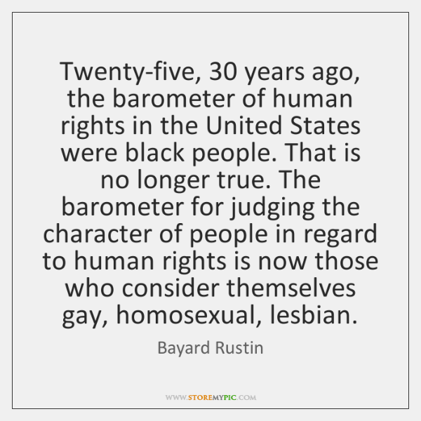 Twenty-five, 30 years ago, the barometer of human rights in the United States ...
