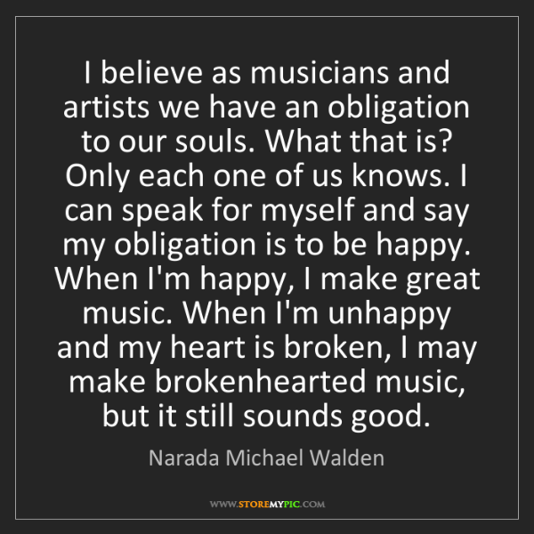 Narada Michael Walden: I believe as musicians and artists we have an obligation...