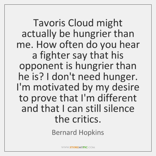 Tavoris Cloud might actually be hungrier than me. How often do you ...