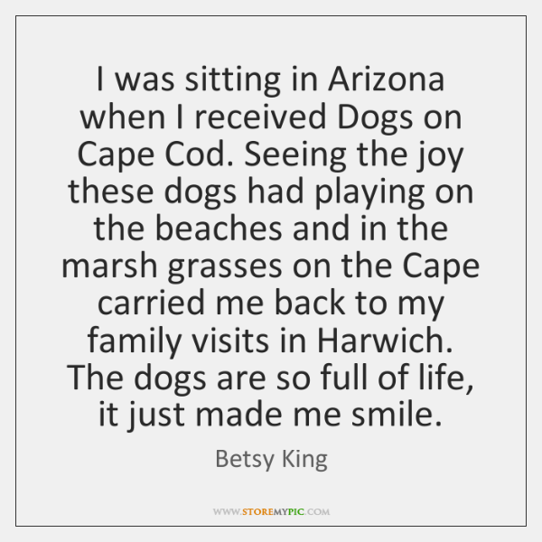 I was sitting in Arizona when I received Dogs on Cape Cod. ...