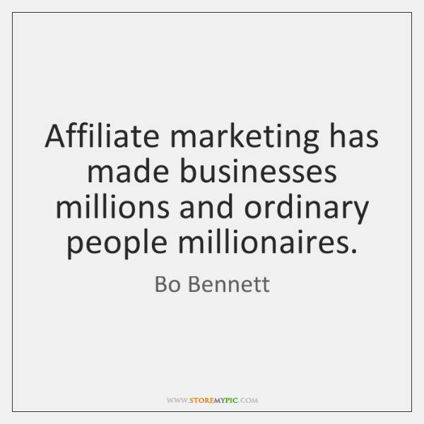 Affiliate marketing has made businesses millions and ordinary people millionaires.