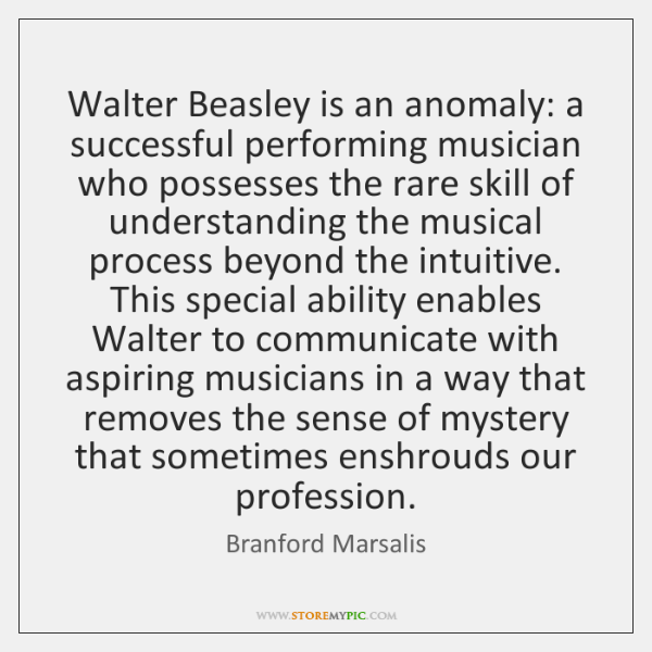 Walter Beasley is an anomaly: a successful performing musician who possesses the ...