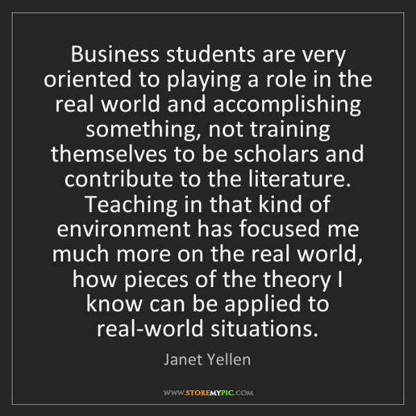Janet Yellen: Business students are very oriented to playing a role...