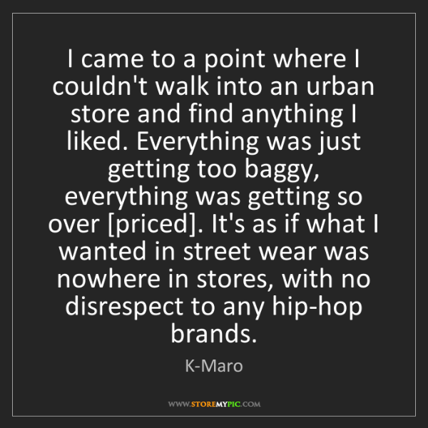 K-Maro: I came to a point where I couldn't walk into an urban...