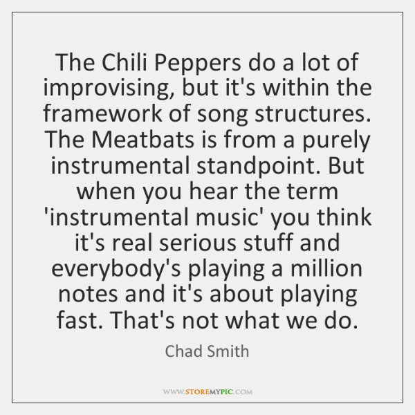 The Chili Peppers do a lot of improvising, but it's within the ...