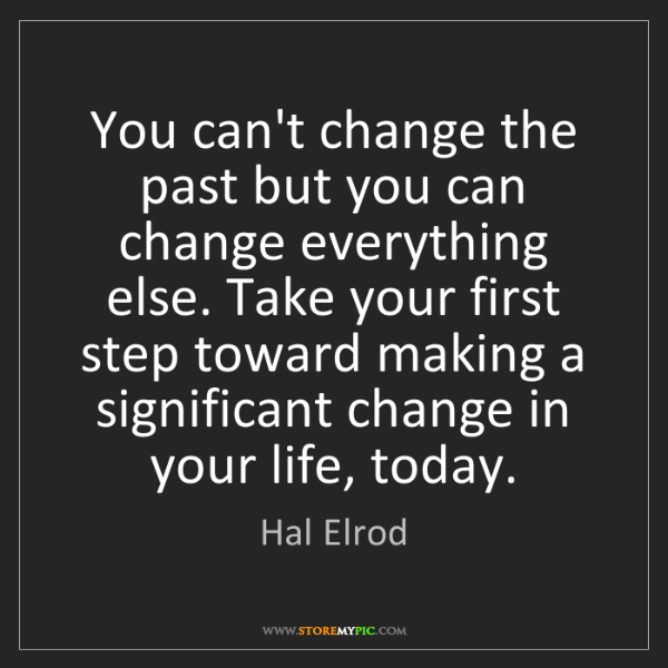 Hal Elrod: You can't change the past but you can change everything...