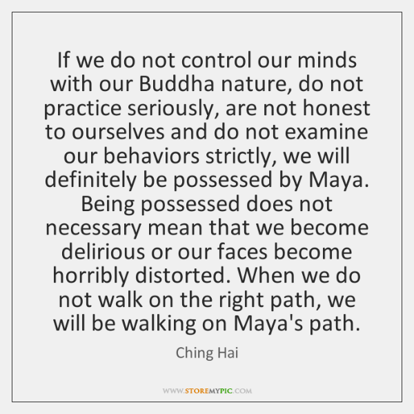 If we do not control our minds with our Buddha nature, do ...