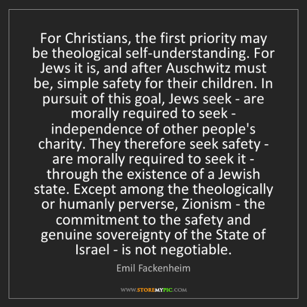 Emil Fackenheim: For Christians, the first priority may be theological...