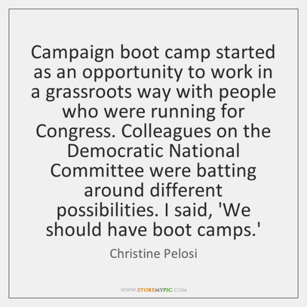 Campaign boot camp started as an opportunity to work in a grassroots ...