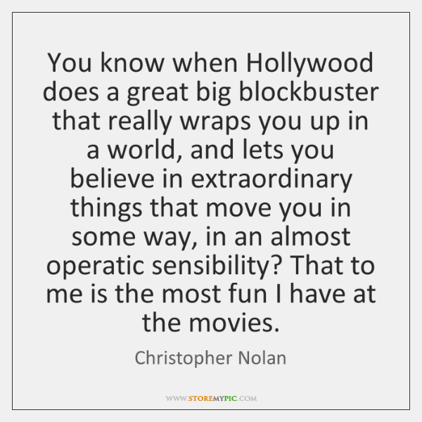You know when Hollywood does a great big blockbuster that really wraps ...