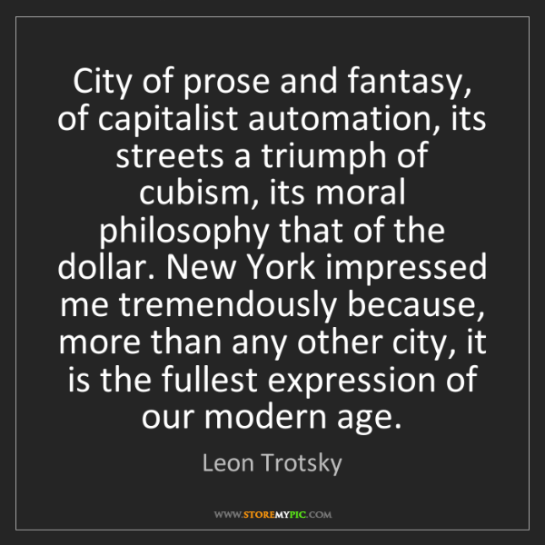 Leon Trotsky: City of prose and fantasy, of capitalist automation,...
