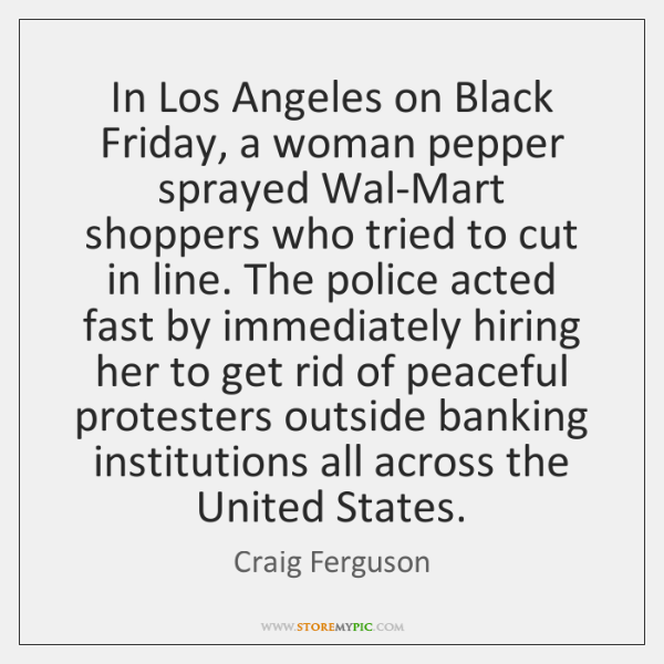 In Los Angeles on Black Friday, a woman pepper sprayed Wal-Mart shoppers ...