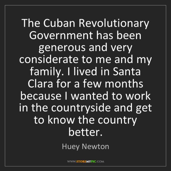 Huey Newton: The Cuban Revolutionary Government has been generous...