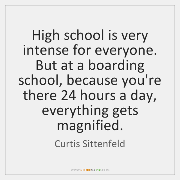 High school is very intense for everyone. But at a boarding school, ...