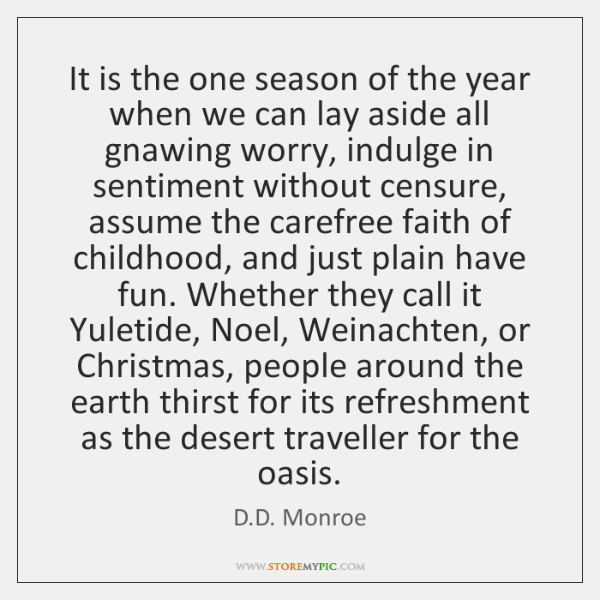 It is the one season of the year when we can lay ...