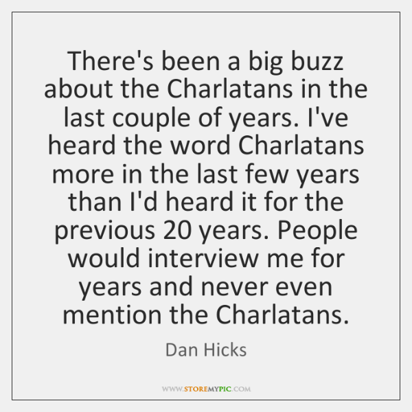 There's been a big buzz about the Charlatans in the last couple ...