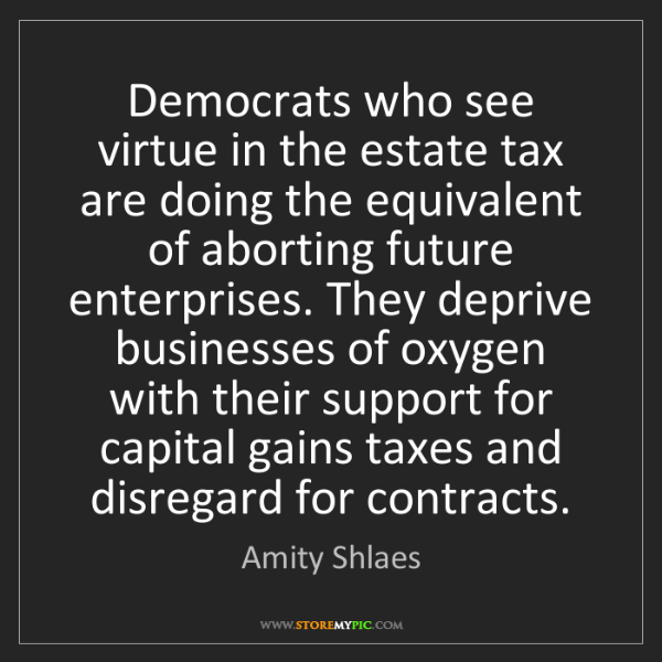Amity Shlaes: Democrats who see virtue in the estate tax are doing...