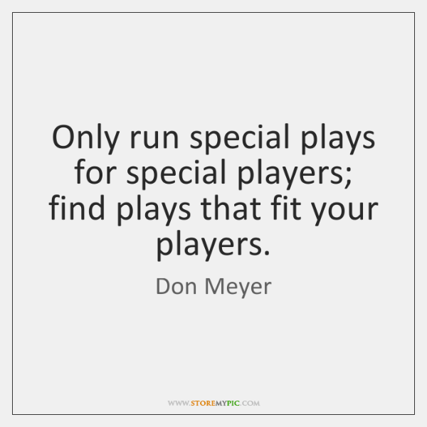 Only run special plays for special players; find plays that fit your ...