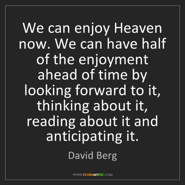 David Berg: We can enjoy Heaven now. We can have half of the enjoyment...