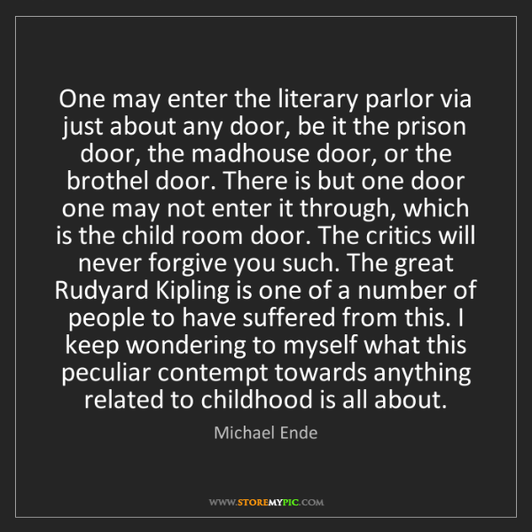 Michael Ende: One may enter the literary parlor via just about any...