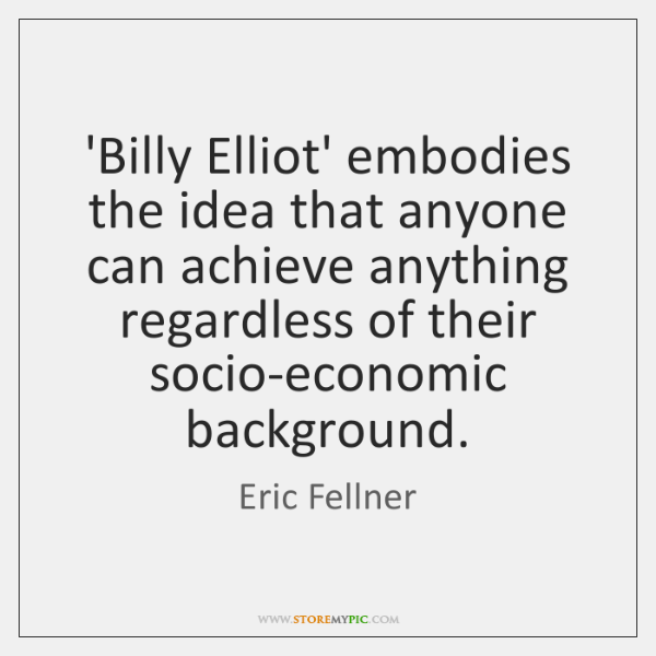 'Billy Elliot' embodies the idea that anyone can achieve anything regardless of ...