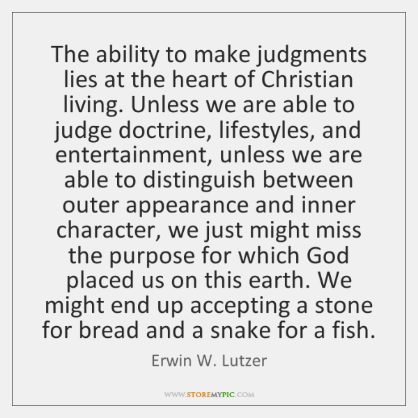 The ability to make judgments lies at the heart of Christian living. ...