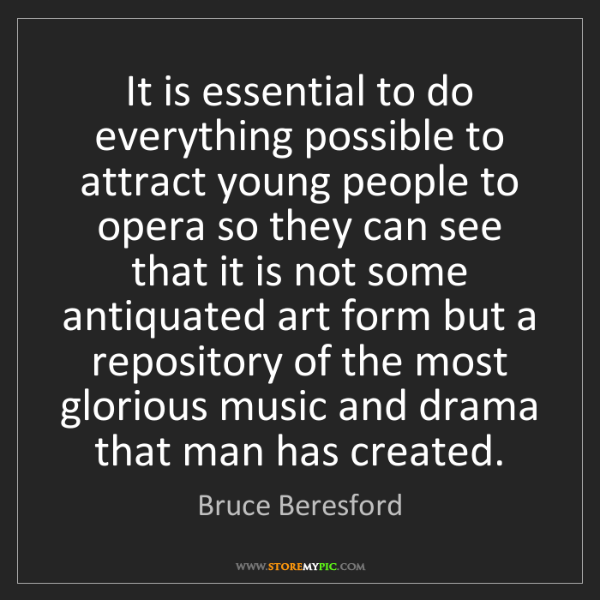 Bruce Beresford: It is essential to do everything possible to attract...