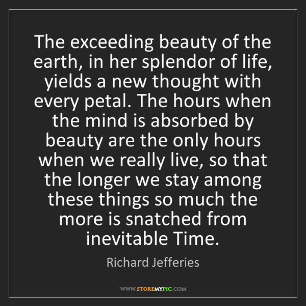 Richard Jefferies: The exceeding beauty of the earth, in her splendor of...