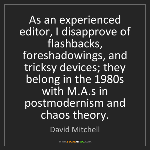 David Mitchell: As an experienced editor, I disapprove of flashbacks,...
