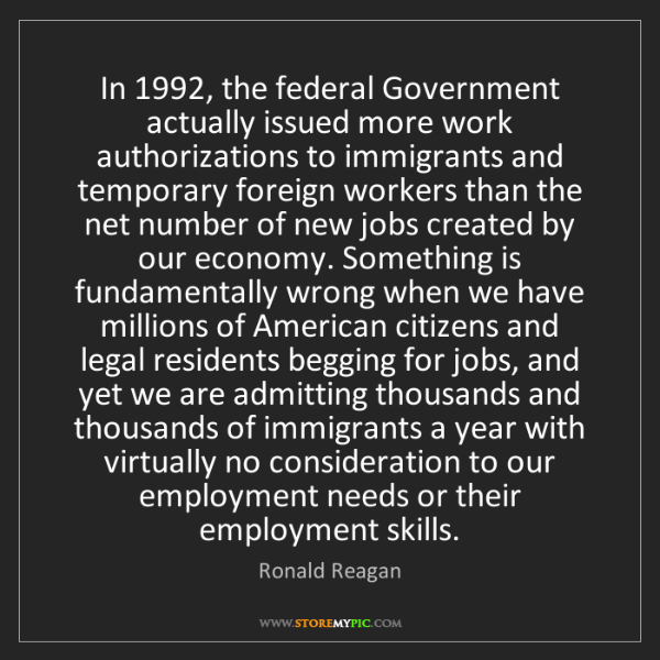 Ronald Reagan: In 1992, the federal Government actually issued more...