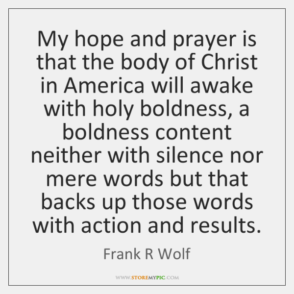 My hope and prayer is that the body of Christ in America ...