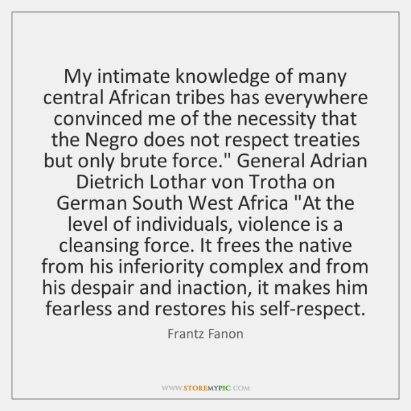 My intimate knowledge of many central African tribes has everywhere convinced me ...