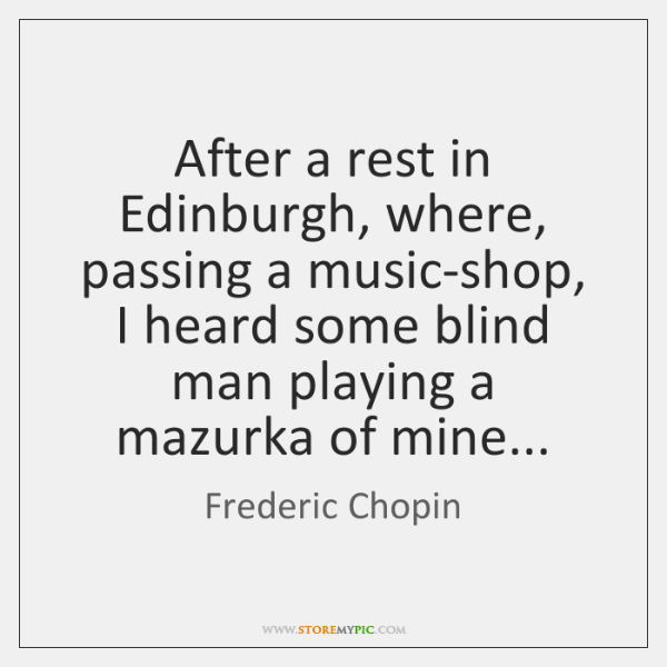 After a rest in Edinburgh, where, passing a music-shop, I heard some ...