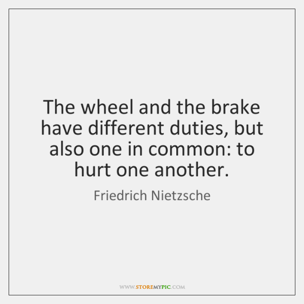 The wheel and the brake have different duties, but also one in ...