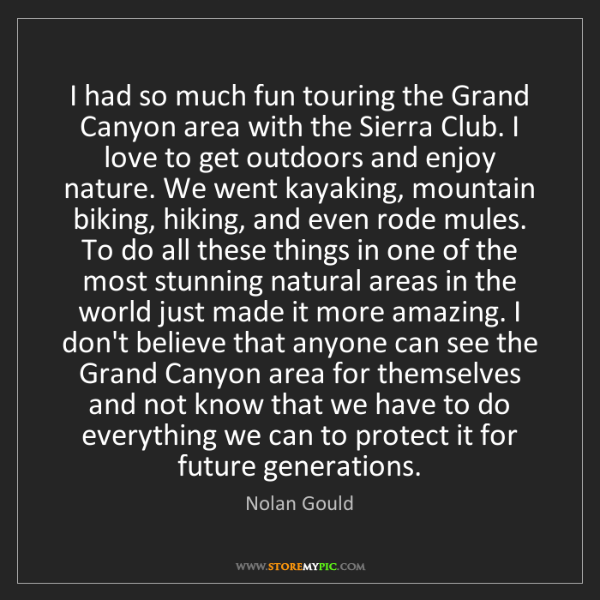 Nolan Gould: I had so much fun touring the Grand Canyon area with...