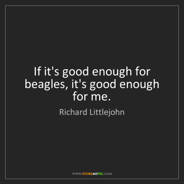Richard Littlejohn: If it's good enough for beagles, it's good enough for...