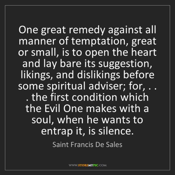Saint Francis De Sales: One great remedy against all manner of temptation, great...