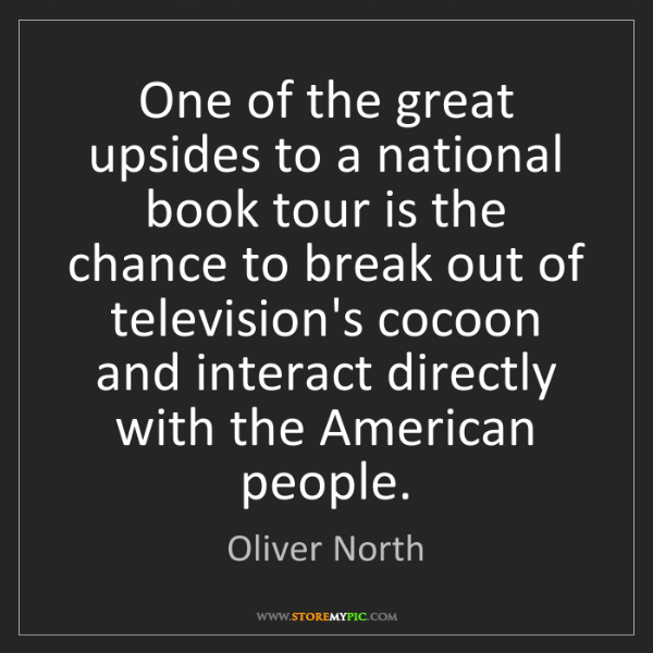 Oliver North: One of the great upsides to a national book tour is the...