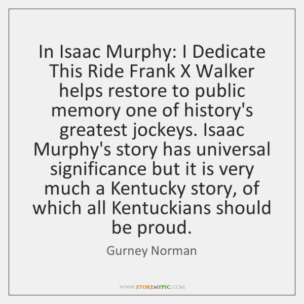 In Isaac Murphy: I Dedicate This Ride Frank X Walker helps restore ...