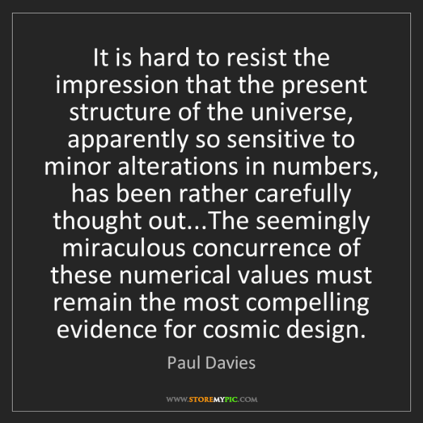 Paul Davies: It is hard to resist the impression that the present...