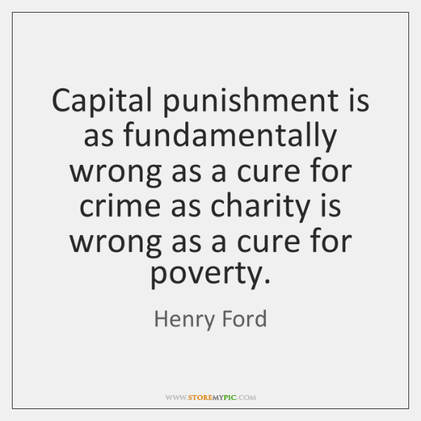 is punishment always the right solutions to stop crime essay Reasons for capital punishment and for the praise of those who do right people say, well capital punishment is being that the punishment must fit the crime.