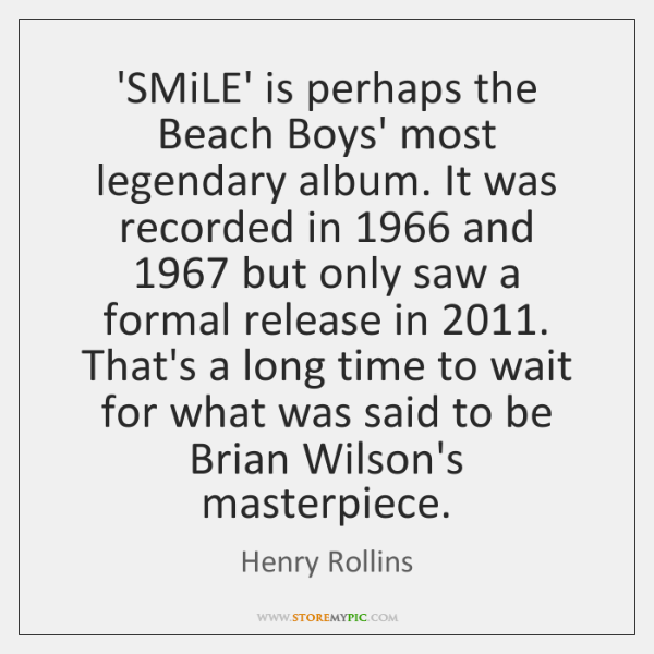 'SMiLE' is perhaps the Beach Boys' most legendary album. It was recorded ...