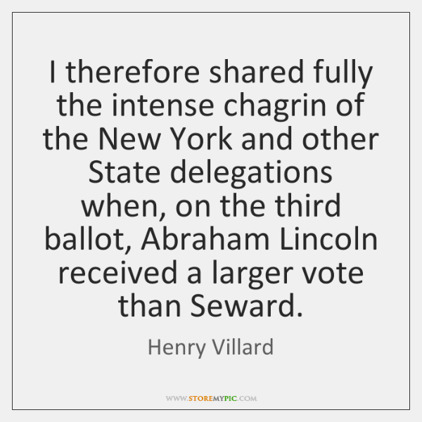 I therefore shared fully the intense chagrin of the New York and ...
