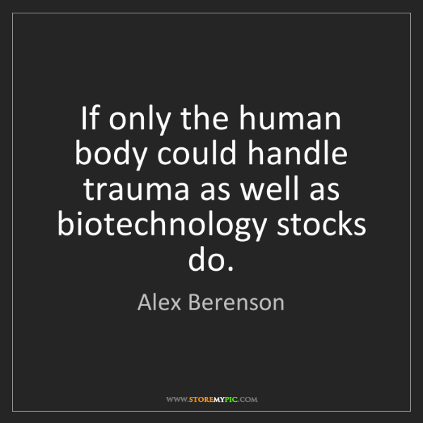 Alex Berenson: If only the human body could handle trauma as well as...