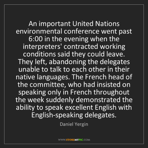 Daniel Yergin: An important United Nations environmental conference...