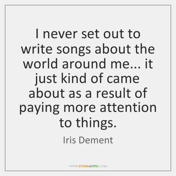 Iris Dement Quotes Storemypic