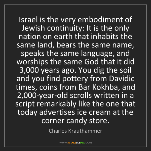 Charles Krauthammer: Israel is the very embodiment of Jewish continuity: It...