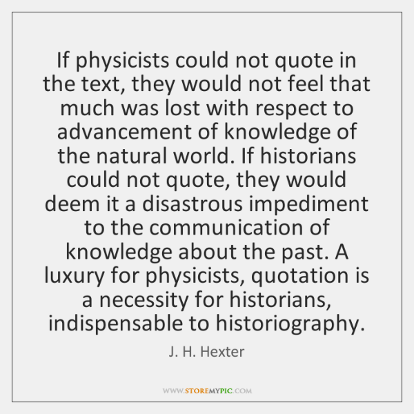If physicists could not quote in the text, they would not feel ...