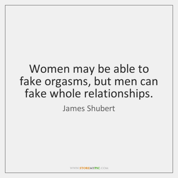 Women may be able to fake orgasms, but men can fake whole ...