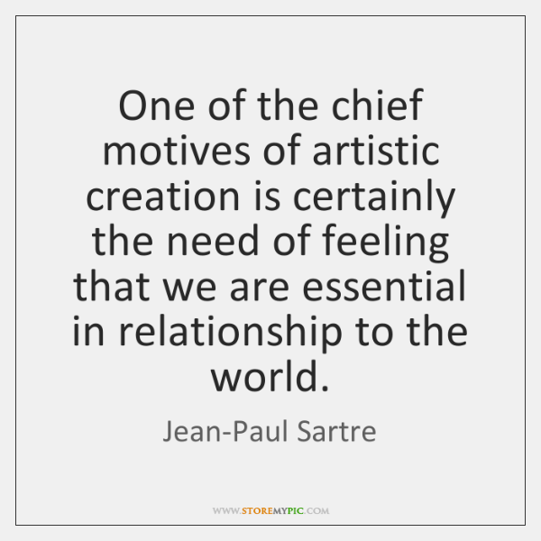 One of the chief motives of artistic creation is certainly the need ...
